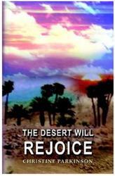 THE DESERT WILL REJOICE